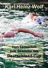 Vom Lackschuh zum Gewinner des Deutschland-Cup - Autobiografischer Roman