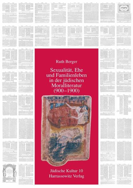 Sexualität, Ehe und Familienleben in der jüdischen Moralliteratur (900-1900) als Buch