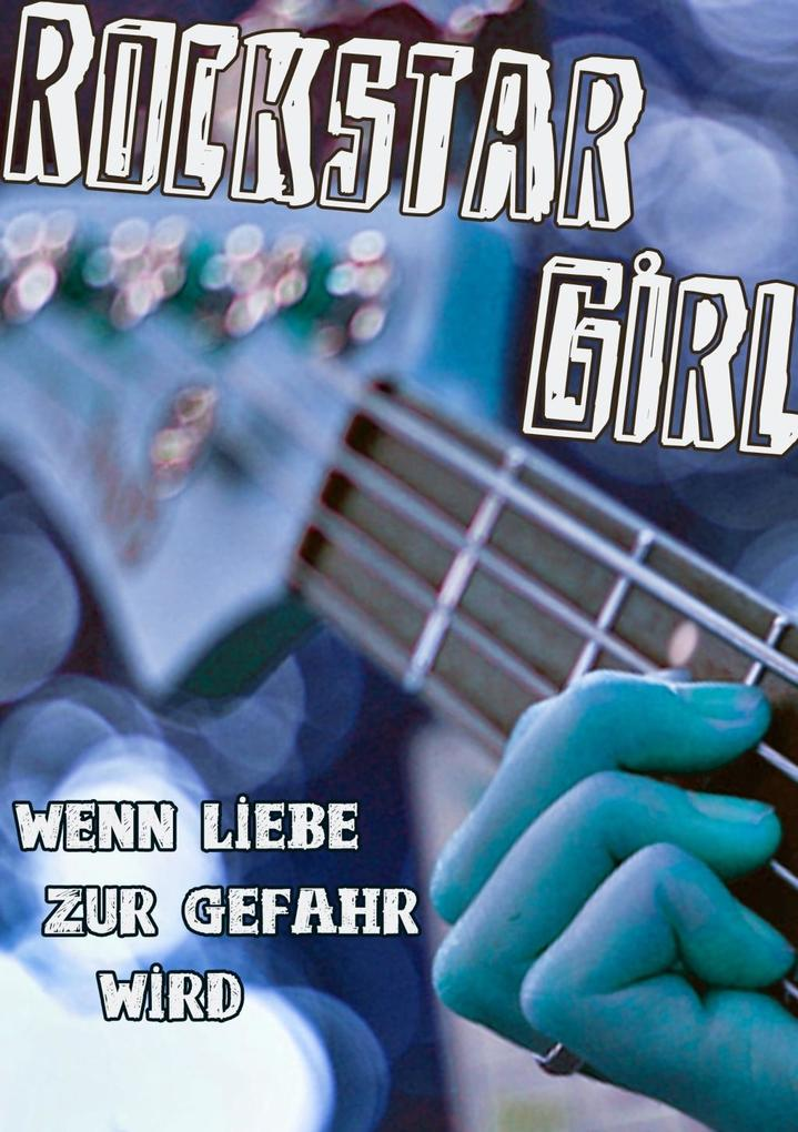 Rockstar Girl als eBook von Christine Ferdinand