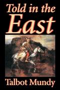 Told in the East by Talbot Mundy, Fiction als Taschenbuch