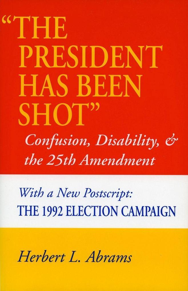 'the President Has Been Shot': Confusion, Disability, and the 25th Amendment als Taschenbuch