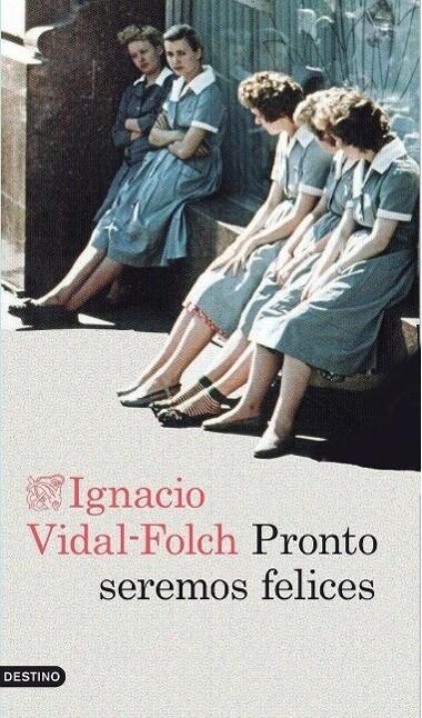 Pronto seremos felices als Buch von Ignacio Vidal-Folch