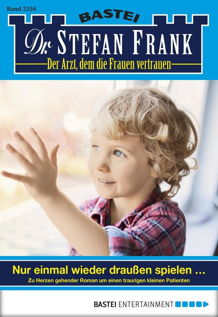Dr. Stefan Frank - Folge 2256 als eBook von Stefan Frank