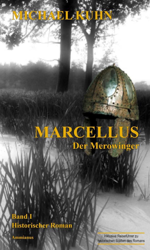 Marcellus - Der Merowinger als eBook von Michael Kuhn