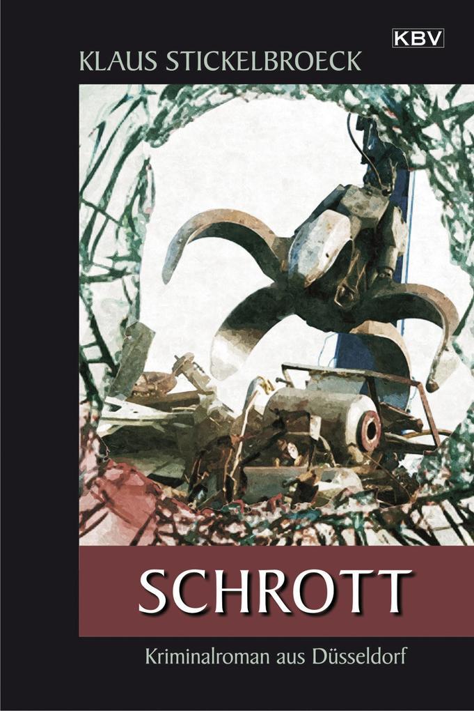 Schrott als eBook von Klaus Stickelbroeck