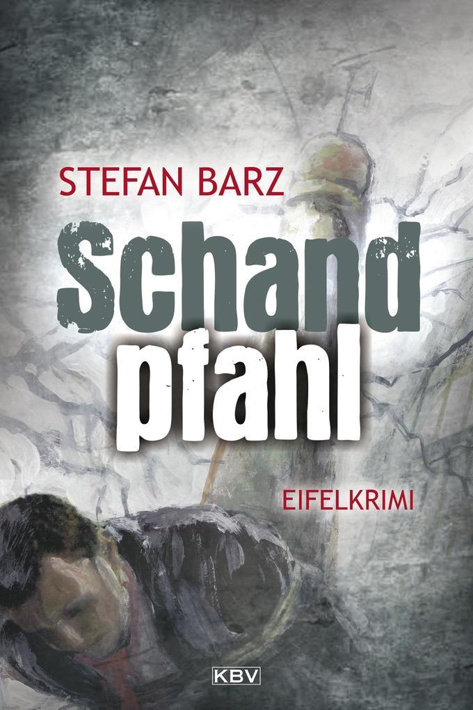 Schandpfahl als eBook von Stefan Barz