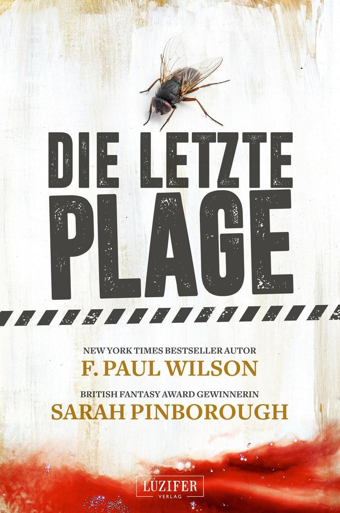 Die letzte Plage als eBook von F. Paul Wilson, Sarah Pinborough