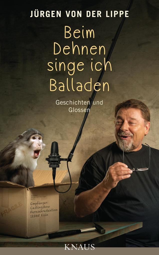Beim Dehnen singe ich Balladen als Buch (gebunden)