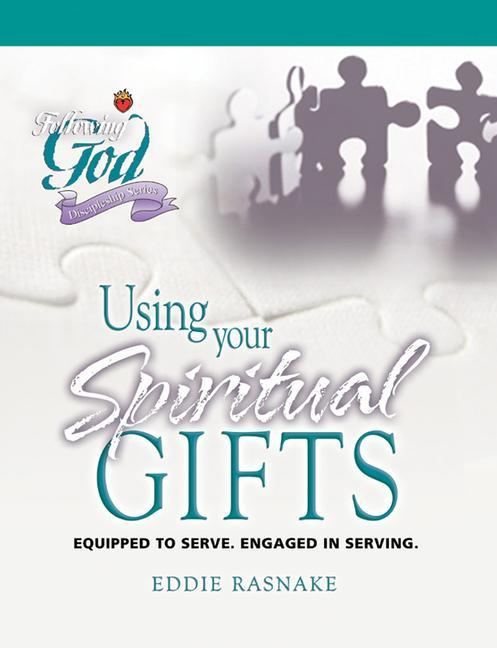 Using Your Spiritual Gifts: Equipped to Serve. Engaged in Serving. als Taschenbuch