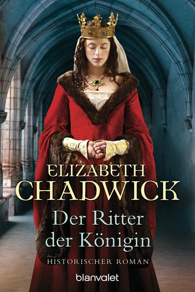 Der Ritter der Königin als eBook von Elizabeth Chadwick