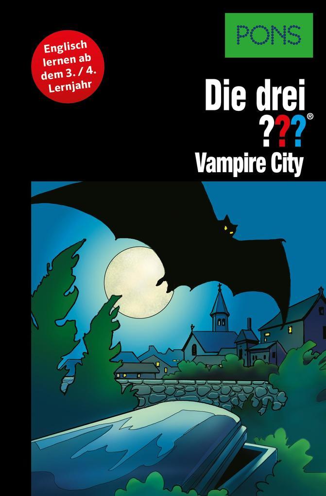 PONS Die drei ??? Fragezeichen Vampire City als eBook von Marco Sonnleitner