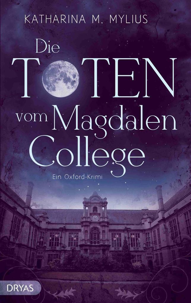 Die Toten vom Magdalen College als eBook von Katharina M. Mylius