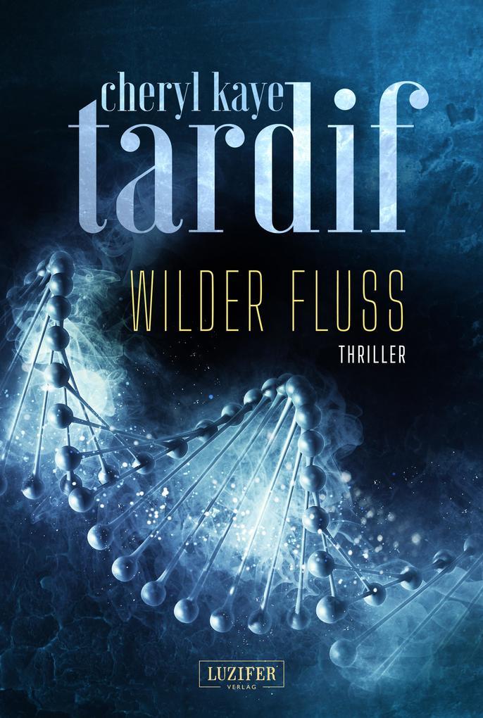 Wilder Fluss als eBook von Cheryl Kaye Tardif