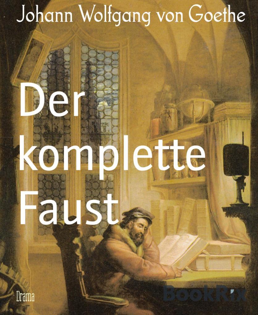 Der komplette Faust als eBook von Johann Wolfgang von Goethe