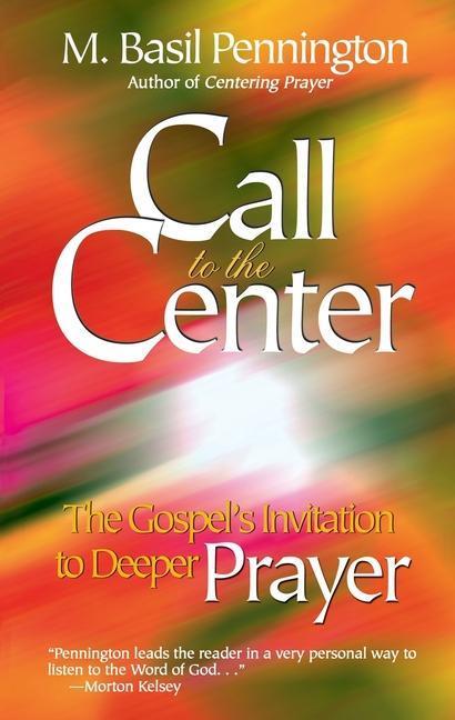 Call to the Center, Revised: Gospel's Invitation to Deeper Prayer als Taschenbuch