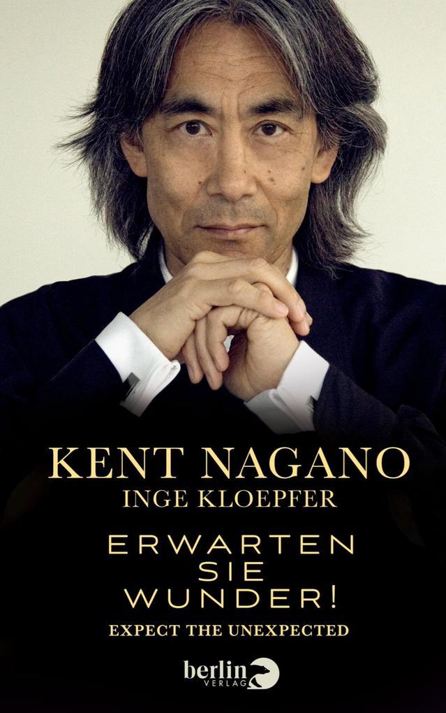 Erwarten Sie Wunder! als eBook von Kent Nagano, Inge Kloepfer
