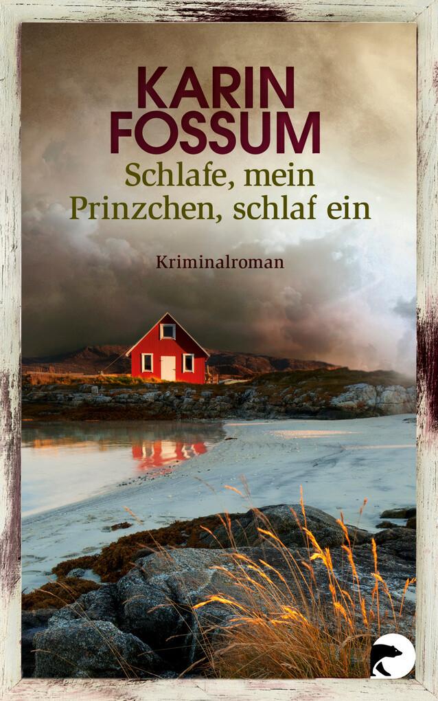 Schlafe, mein Prinzchen, schlaf ein als eBook von Karin Fossum
