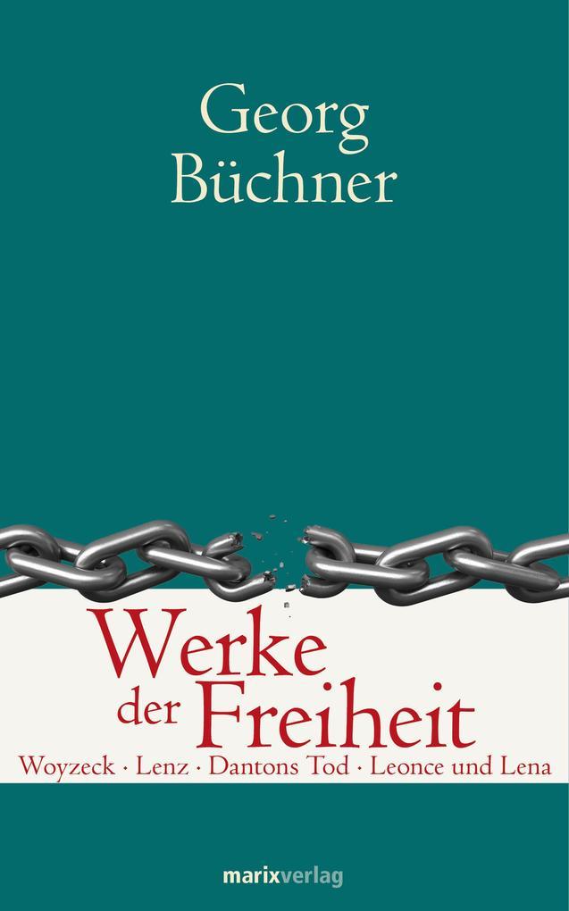 Werke der Freiheit als eBook von Georg Büchner