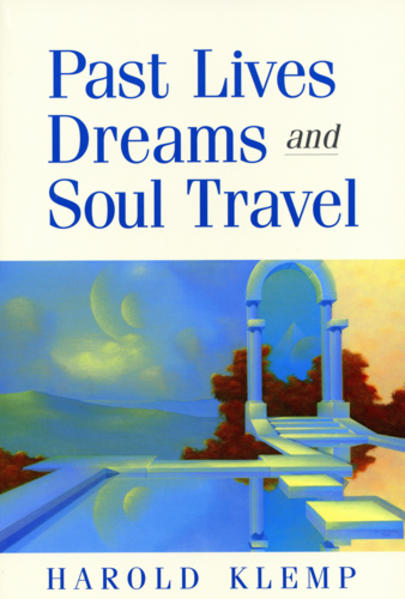 Past Lives, Dreams, and Soul Travel als Taschenbuch
