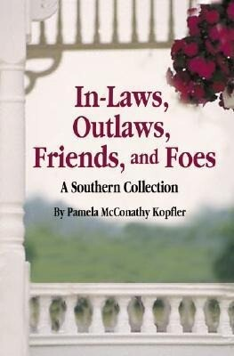 In-Laws, Outlaws, Friends, and Foes: A Southern Collection als Taschenbuch