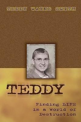 Teddy-Finding Life in a World of Destruction als Taschenbuch