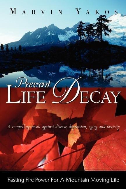 Prevent Life Decay als Taschenbuch