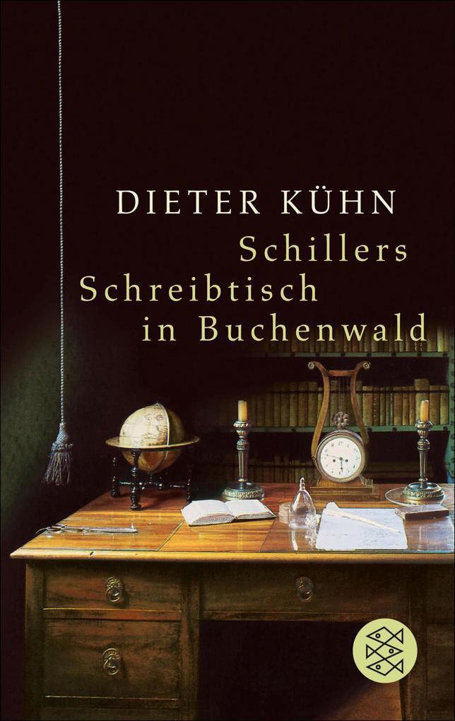 Schillers Schreibtisch in Buchenwald als eBook