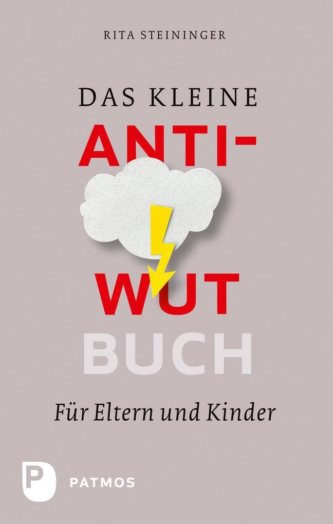 Das kleine Anti-Wut-Buch als eBook von Rita Steininger