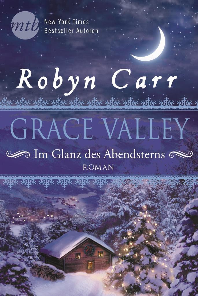 Grace Valley - Im Glanz des Abendsterns als eBook von Robyn Carr