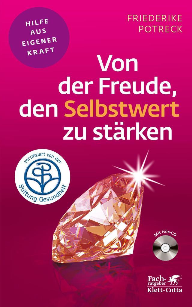 Von der Freude, den Selbstwert zu stärken als eBook von Friederike Potreck-Rose