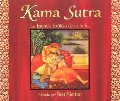 El Kama Sutra: Esencia Erotoca de la India als Taschenbuch