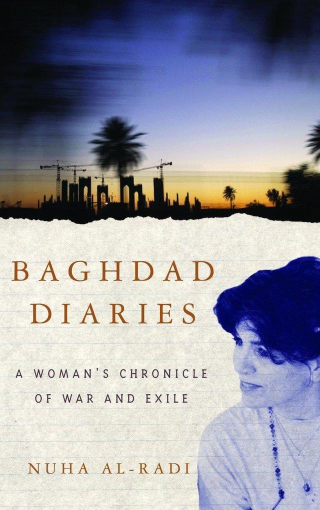 Baghdad Diaries: A Woman's Chronicle of War and Exile als Taschenbuch