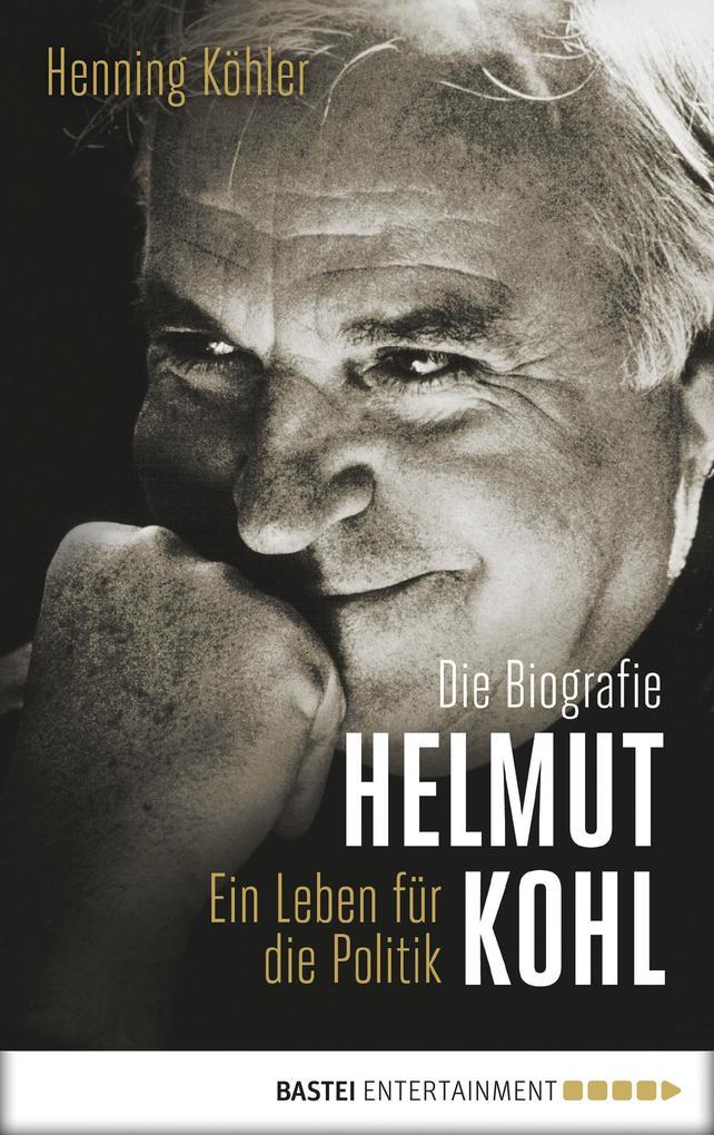 Helmut Kohl als eBook von Henning Köhler