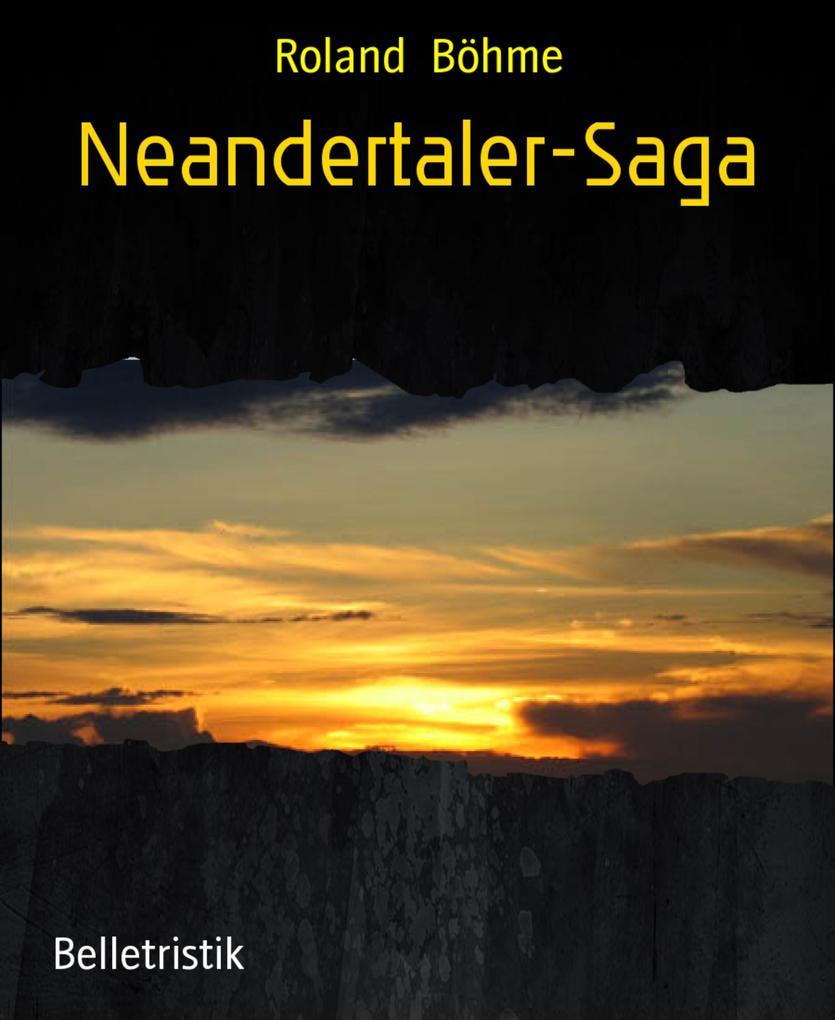 Neandertaler-Saga als eBook von Roland Böhme