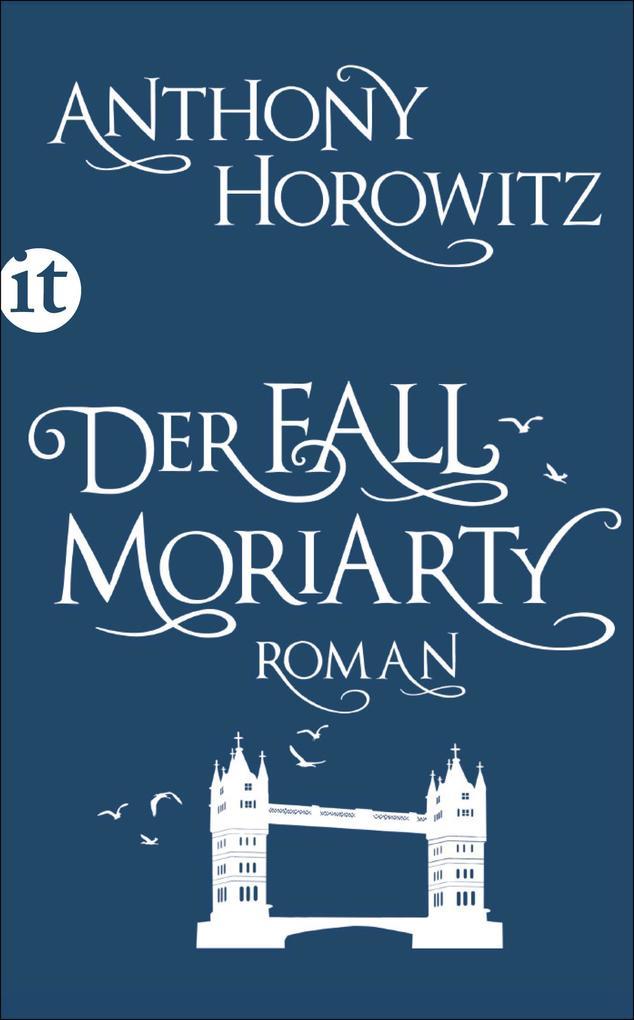 Der Fall Moriarty als eBook von Anthony Horowitz