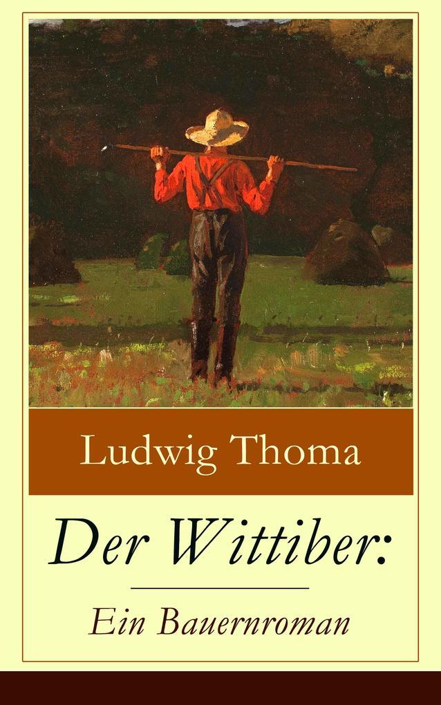 Der Wittiber: Ein Bauernroman als eBook