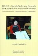 KIKUS - Sprachförderung Deutsch für Kinder im Vor- und Grundschulalter als Buch