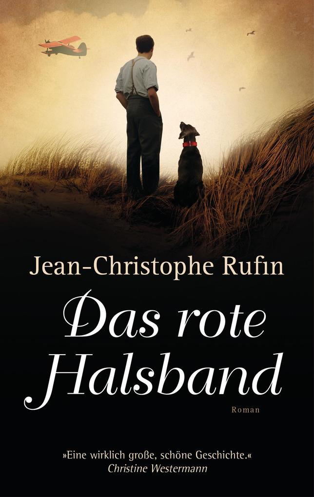 Das rote Halsband als eBook von Jean-Christophe Rufin