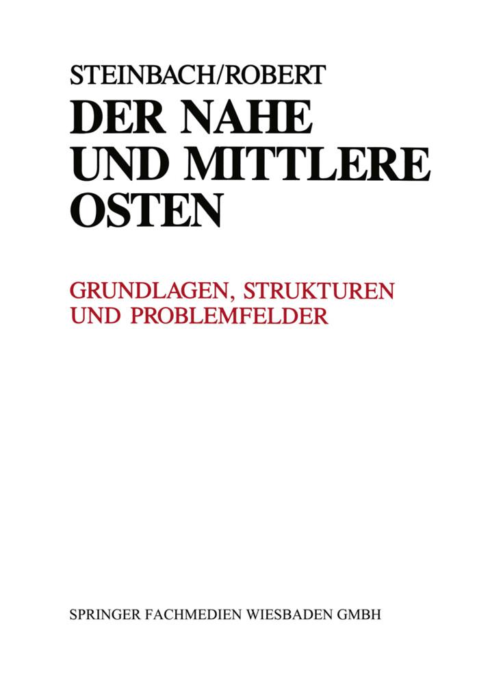 Der Nahe und Mittlere Osten Politik · Gesellschaft Wirtschaft Geschichte · Kultur als Buch