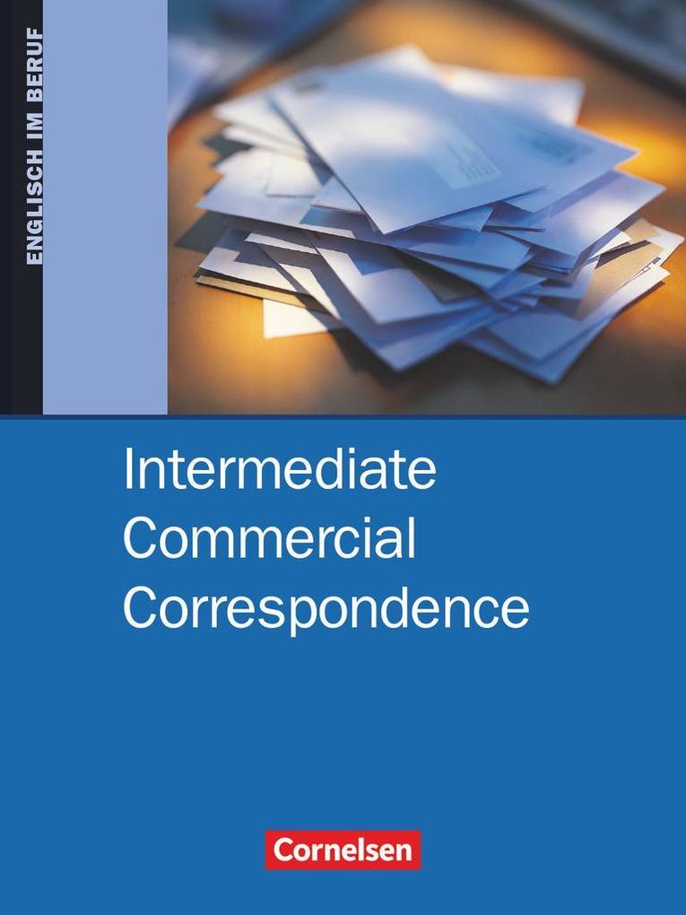 Intermediate Commercial Correspondence. Schülerbuch als Buch