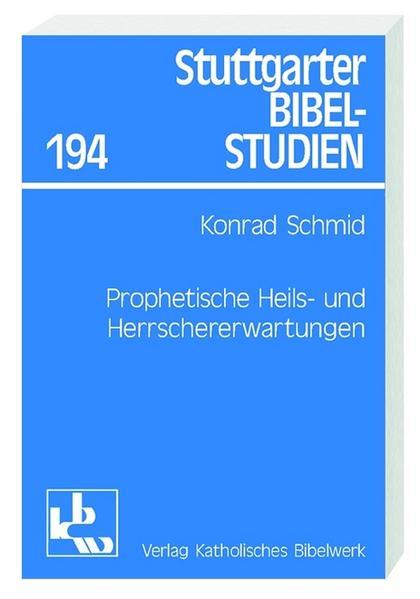 Prophetische Heils- und Herrschererwartungen als Buch