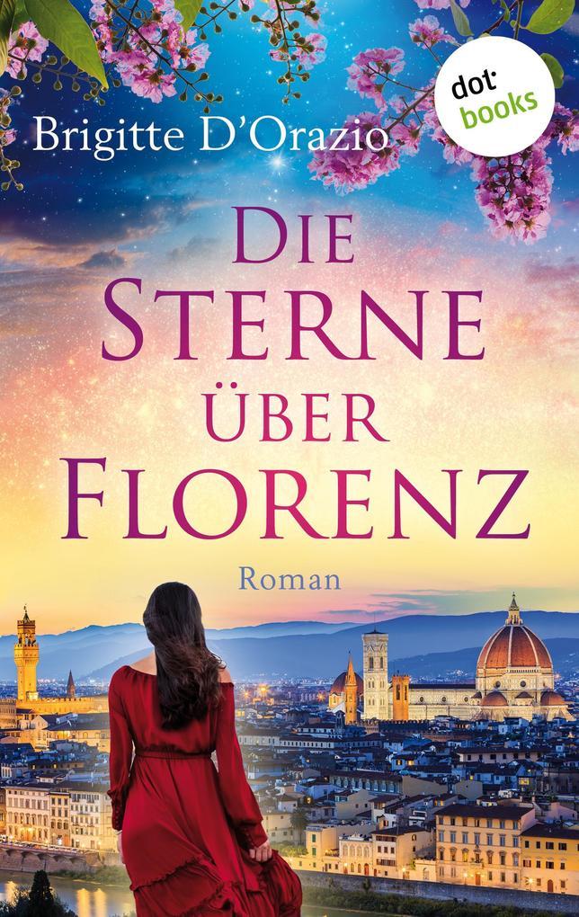 Die Sterne über Florenz als eBook von Brigitte D'Orazio