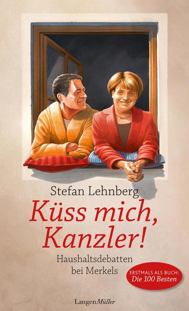 Küss mich, Kanzler! als eBook von Stefan Lehnberg
