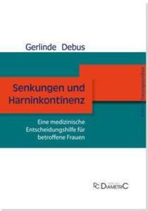 Senkungen und Harninkontinenz. Eine medizinische Entscheidungshilfe für betroffene Frauen als eBook