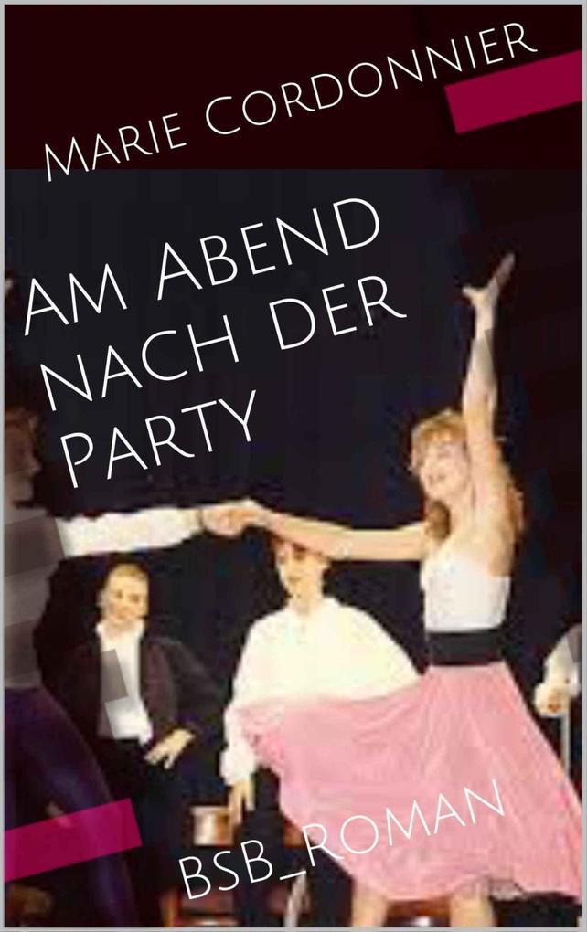 Am Abend nach der Party als eBook von Marie Cordonnier