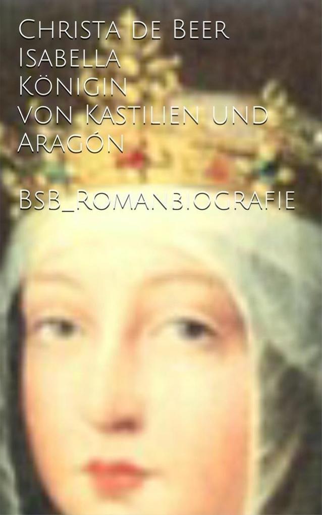 Isabella Königin von Kastilien und Aragón als eBook von