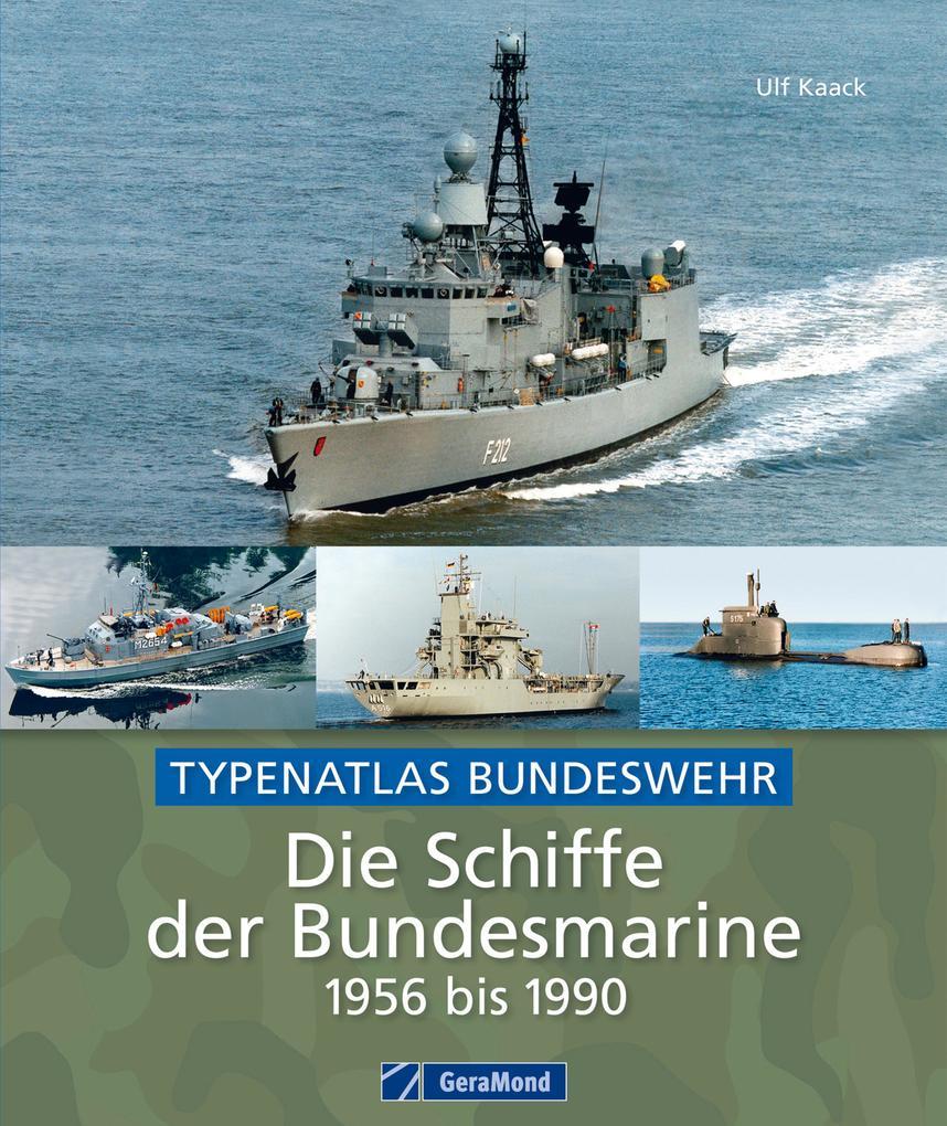 Die Schiffe der Bundesmarine - 1956 bis 1990 als eBook von N.N