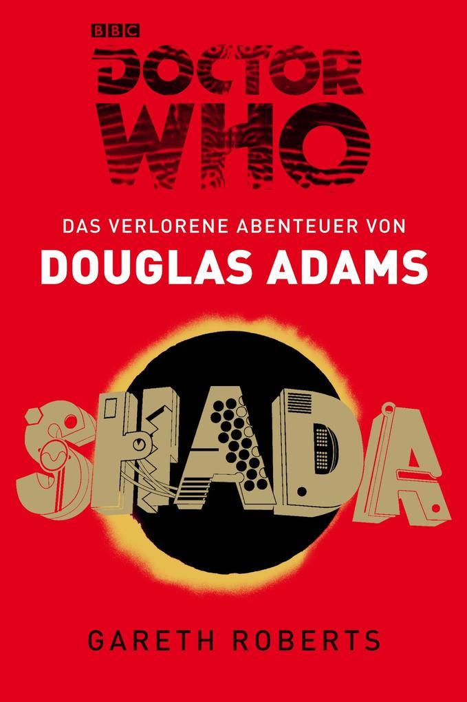 Doctor Who: SHADA als eBook von Douglas Adams, Gareth Roberts