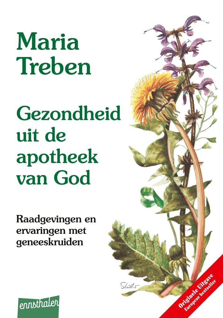 Gezondheit mit de Apotheek van God. Niederländische Ausgabe als Buch