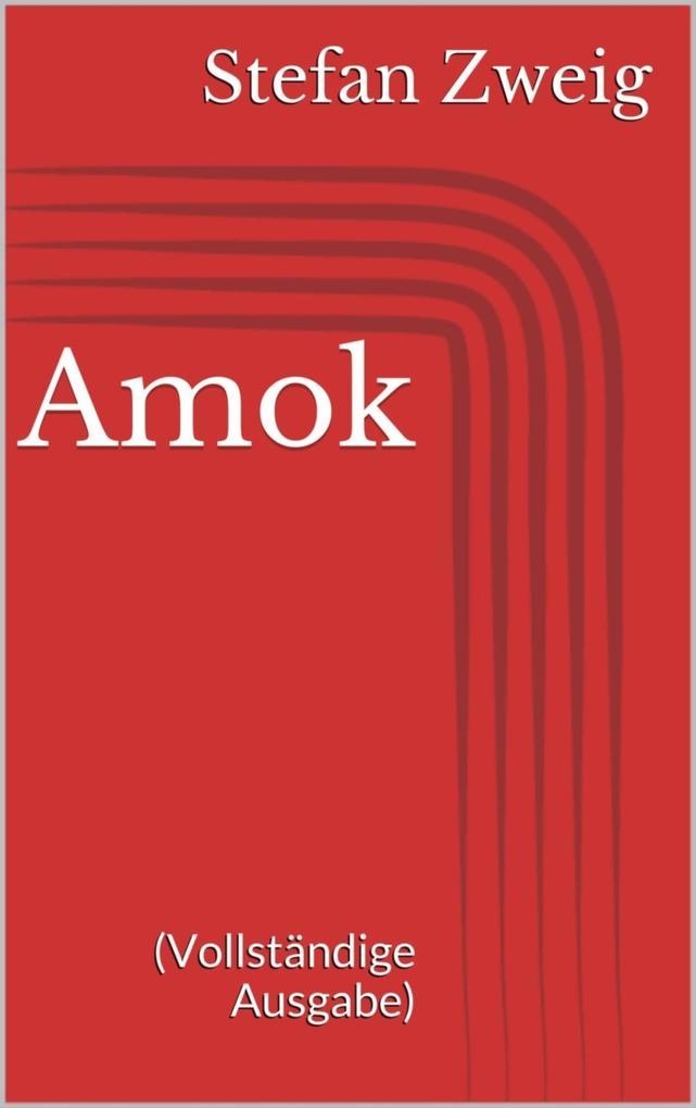 Amok (Vollständige Ausgabe) als eBook